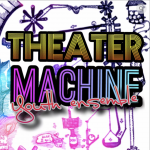 Theater Machine Ensemble Ages 13-17(I)
