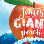 James and the Giant Peach- POSTPONED
