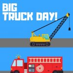 Big Truck Day! -CANCELLED
