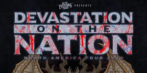 Devastation On The Nation Tour- CANCELLED