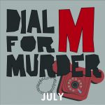 "Dial ""M"" for Murder- CANCELLED"