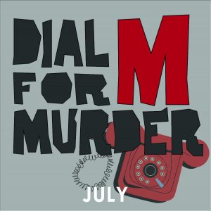 """Dial """"M"""" for Murder- CANCELLED"""