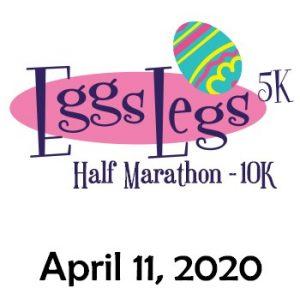2020 Eggs Legs Half Marathon, 10K, 5K -POSTPONED