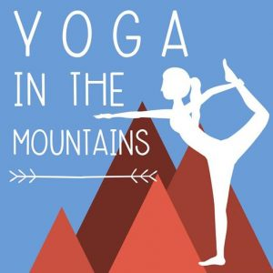Yoga in the Mountains -CANCELLED