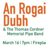 An Rogaire Dubh and the Thomas Cordner Memorial Pipe Band -CANCELLED