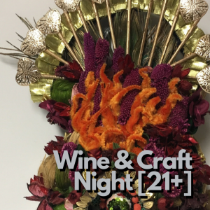 Wine & Craft Night [Adult, 21+]
