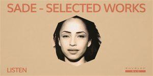 Sade - Selected Works: LISTEN