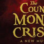 The Count of Monte Cristo- POSTPONED