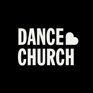 Dance Church®- CANCELLED