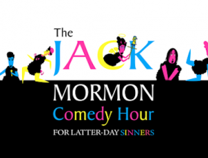Jack Mormon Comedy Hour -POSTPONED