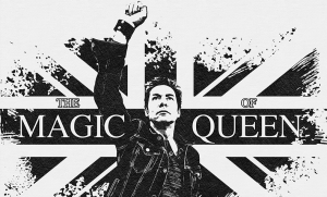 The Magic of Queen -CANCELLED