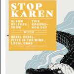Stop Karen Album Release Show