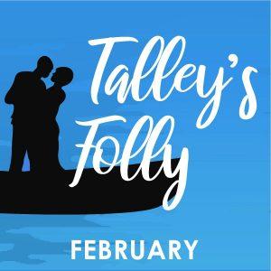 Talley's Folly -CANCELLED