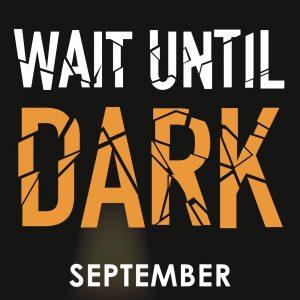 Wait Until Dark- CANCELLED