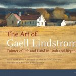 Dr. James R. Swensen and Dr. Braden Lindstrom present THE ART OF GAELL LINDSTROM