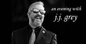 An Evening with JJ Grey- CANCELLED