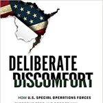 Jason Van Camp | Deliberate Discomfort: How U.S. Special Operations Forces Overcome Fear and Dare to Win by Getting Comfortable with Being Comfortable