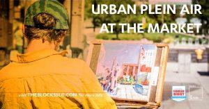 Urban Plein Air at The Market -CANCELLED