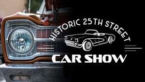 Historic 25th Street Car Show 2020 -RESCHEDULED