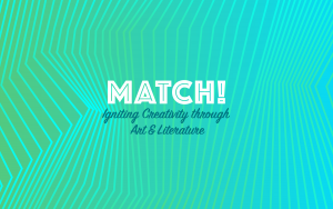 Match: Igniting Creativity through Art & Liter...