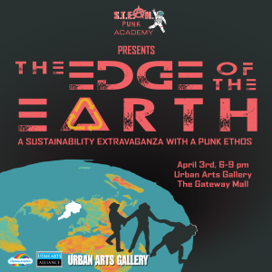 S.T.E.A.M.punk Academy presents the Edge of the Earth -CANCELLED