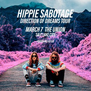 Hippie Sabotage - Direction of Dreams Tour
