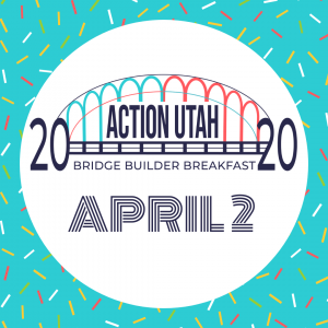 Action Utah's Bridge Builder Breakfast -POSTPONE...