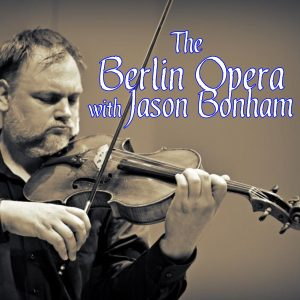 The Berlin Opera with Jason Bonham