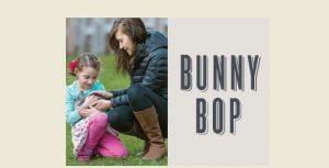 Bunny Bop -POSTPONED
