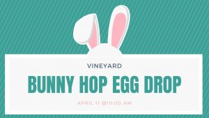 Vineyard's Bunny Hop Egg Drop -CANCELLED
