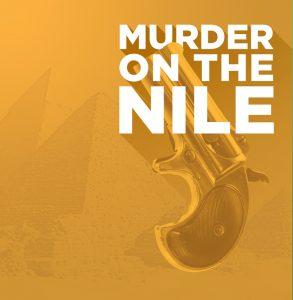 Murder on the Nile - POSTPONED