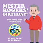 Mr. Rogers Birthday- CANCELLED
