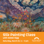 Silk Painting Class with Debbi Sigg- CANCELLED
