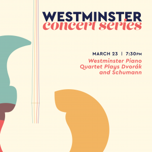 Westminster Piano Quartet Plays Dvorák and Schumann -CANCELLED