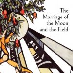 Sunni Wilkinson, The Marriage of the Moon and the Field, and Natalie Taylor, Eden's Edge