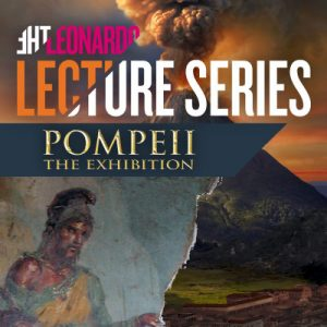The Leonardo Lecture Series: POMPEII -CANCELLED