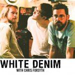 White Denim -POSTPONED