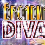 Broadway DIVAS! - INDIVIDUAL DATES CANCELLED