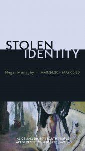 STOLEN IDENTITY WORK BY NEGAR MONAGHY -VENUE CLOSE...