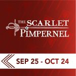 The Scarlet Pimpernel- POSTPONED