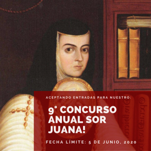 Our 9th Annual Sor Juana Poetry Contest for Poetry and Short Stories in Español