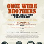 Virtual Cinema: Once Were Brothers: Robbie Robertson and the Band