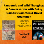 Pandemic and Wild Thoughts: Virtual Book Tour with Betsy Gaines Quammen, David Quammen
