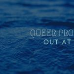 Queer Prom 2020: Out at Sea -POSTPONED