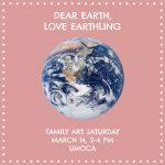 Family Art Saturday - Dear Earth, Love Earthling -CANCELLED