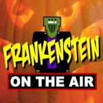 Frankenstein On The Air 2020- CANCELLED
