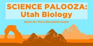 Science Palooza: Utah Biology -VENUE CLOSED