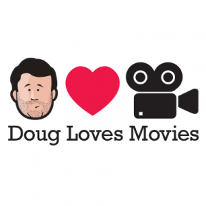 Doug Loves Movies- CANCELLED