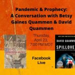 Prophecy and Pandemic with Betsy Gaines Quammen & David Quammen