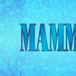 Mamma Mia! -CANCELLED